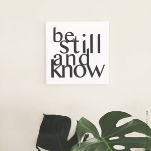 Bijbeltekst Be Still And Know op canvas christelijke tekst bemoedigende woordenvanwaarheid