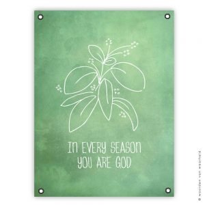 In every season you are God tuinposter christelijke tekst cadeau wwwwoordenvanwaarheidnl