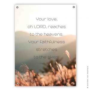 Psalm 36-5 tuinposter christelijke tekst cadeau wwwwoordenvanwaarheidnl