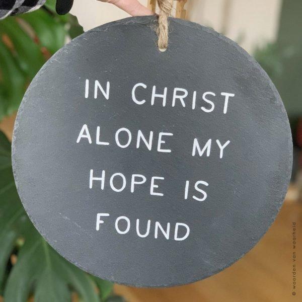 Leistenen bord met tekst In Christ alone 1 woordenvanwaarheid christelijke tekst wandbord
