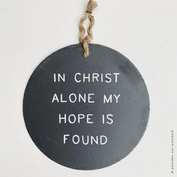 Leistenen bord met tekst In Christ alone 2 woordenvanwaarheid christelijke tekst wandbord