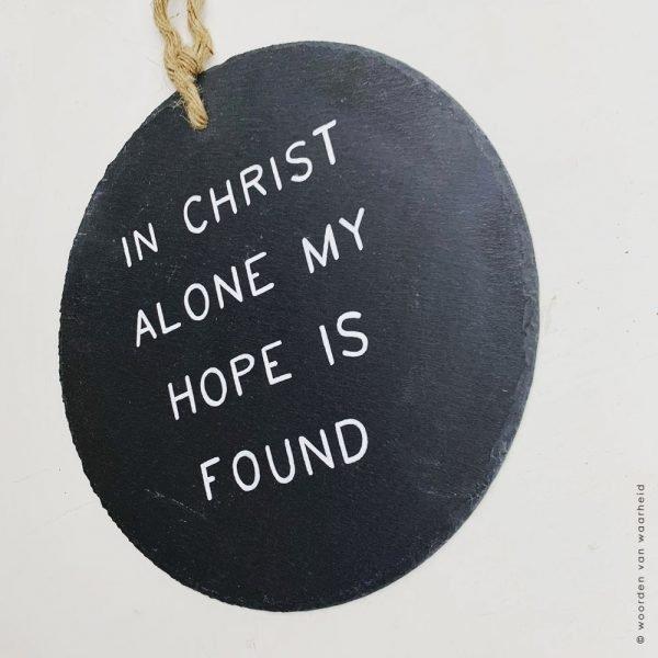 Leistenen bord met tekst In Christ alone 3 woordenvanwaarheid christelijke tekst wandbord
