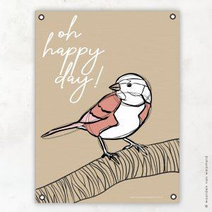 Oh happy day vogel tuinposter woordenvanwaarheid christelijke teksten bijbeltekst